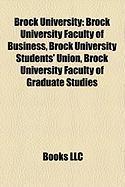 Brock University: Brock University Faculty of Business, Brock University Students' Union, Brock University Faculty of Graduate Studies