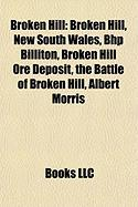 Broken Hill: Broken Hill, New South Wales, Bhp Billiton, Broken Hill Ore Deposit, the Battle of Broken Hill, Albert Morris
