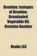 Bromine: Isotopes of Bromine, Brominated Vegetable Oil, Bromine Number, Bromoderma