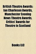 British Theatre Awards: Ian Charleson Awards, Manchester Evening News Theatre Awards, Critics' Awards for Theatre in Scotland