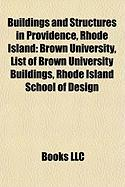Buildings and Structures in Providence, Rhode Island: Brown University, List of Brown University Buildings, Rhode Island School of Design