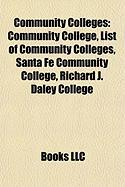 Community Colleges: Community College, List of Community Colleges, Santa Fe Community College, Richard J. Daley College