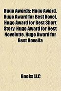 Hugo Awards: Hugo Award, Hugo Award for Best Novel, Hugo Award for Best Short Story, Hugo Award for Best Novelette, Hugo Award for