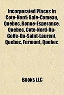 Incorporated Places in Cote-Nord: Baie-Comeau, Quebec, Bonne-Esperance, Quebec, Cote-Nord-Du-Golfe-Du-Saint-Laurent, Quebec, Fermont, Quebec