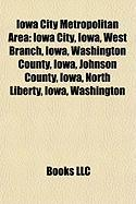 Iowa City Metropolitan Area: Iowa City, Iowa, West Branch, Iowa, Washington County, Iowa, Johnson County, Iowa, North Liberty, Iowa, Washington