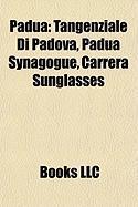 Padua: Tangenziale Di Padova, Padua Synagogue, Carrera Sunglasses