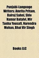 Punjabi-Language Writers: Amrita Pritam, Balraj Sahni, Shiv Kumar Batalvi, Mir Tanha Yousafi, Narendra Mohan, Bhai Vir Singh