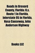 Roads in Brevard County, Florida: U.S. Route 1 in Florida, Interstate 95 in Florida, NASA Causeway, John Anderson Highway