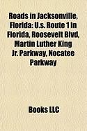 Roads in Jacksonville, Florida: U.S. Route 1 in Florida, Roosevelt Blvd, Martin Luther King JR. Parkway, Nocatee Parkway
