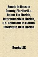 Roads in Nassau County, Florida: U.S. Route 1 in Florida, Interstate 95 in Florida, U.S. Route 301 in Florida, Interstate 10 in Florida