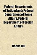 Federal Departments of Switzerland: Federal Department of Home Affairs, Federal Department of Foreign Affairs