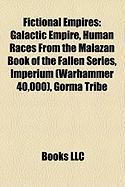 Fictional Empires: Galactic Empire, Human Races from the Malazan Book of the Fallen Series, Imperium (Warhammer 40,000), Gorma Tribe