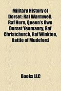 Military History of Dorset: RAF Warmwell, RAF Hurn, Queen's Own Dorset Yeomanry, RAF Christchurch, RAF Winkton, Battle of Mudeford