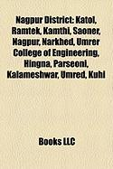 Nagpur District: Katol, Ramtek, Kamthi, Saoner, Nagpur, Narkhed, Umrer College of Engineering, Hingna, Parseoni, Kalameshwar, Umred, Ku