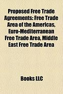 Proposed Free Trade Agreements: Free Trade Area of the Americas, Euro-Mediterranean Free Trade Area, Middle East Free Trade Area