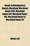 Roads in Montgomery County, Maryland: Maryland Route 355, Maryland Route 410, Maryland Route 193, Maryland Route 97, Maryland Route 28