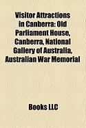 Visitor Attractions in Canberra: Old Parliament House, Canberra, National Gallery of Australia, Australian War Memorial