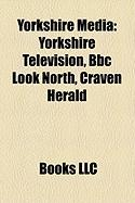 Yorkshire Media: Yorkshire Television, BBC Look North, Craven Herald