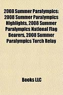 2008 Summer Paralympics: 2008 Summer Paralympics Highlights, 2008 Summer Paralympics National Flag Bearers, 2008 Summer Paralympics Torch Relay