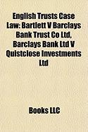 English Trusts Case Law: Bartlett V Barclays Bank Trust Co Ltd, Barclays Bank Ltd V Quistclose Investments Ltd