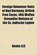 Foreign Volunteer Units of Nazi Germany: British Free Corps, 14th Waffen Grenadier Division of the SS, Indische Legion