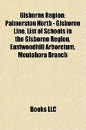 Gisborne Region: Palmerston North - Gisborne Line, List of Schools in the Gisborne Region, Eastwoodhill Arboretum, Moutohora Branch