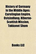 History of Germany in the Middle Ages: Carolingian Empire, Ostsiedlung, Hiberno-Scottish Mission, Takkanot Shum
