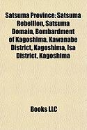 Satsuma Province: Satsuma Rebellion, Satsuma Domain, Bombardment of Kagoshima, Kawanabe District, Kagoshima, ISA District, Kagoshima