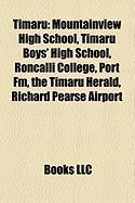 Timaru: Mountainview High School, Timaru Boys' High School, Roncalli College, Port FM, the Timaru Herald, Richard Pearse Airpo