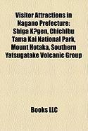 Visitor Attractions in Nagano Prefecture: Shiga K?gen, Chichibu Tama Kai National Park, Mount Hotaka, Southern Yatsugatake Volcanic Group
