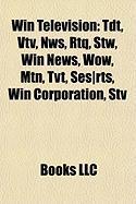 Win Television: Tdt, Vtv, Nws, Rtq, Stw, Win News, Wow, Mtn, Tvt, Ses-Rts, Win Corporation, Stv
