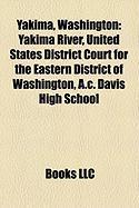 Yakima, Washington: Yakima River, United States District Court for the Eastern District of Washington, A.C. Davis High School