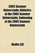 2005 Summer Universiade: Athletics at the 2005 Summer Universiade, Swimming at the 2005 Summer Universiade