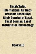 Basel: Swiss International Air Lines, Crossair, Basel Boys Choir, Carnival of Basel, Basel German, Basel Institute for Immuno