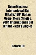 Rome Masters: Internazionali Bnl D'Italia, 1994 Italian Open - Men's Singles, 2004 Internazionali Bnl D'Italia - Men's Singles