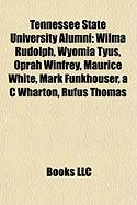 Tennessee State University Alumni: Wilma Rudolph, Wyomia Tyus, Oprah Winfrey, Maurice White, Mark Funkhouser, A C Wharton, Rufus Thomas