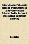 Universities and Colleges in Portland, Oregon: American College of Healthcare Sciences, Pacific Northwest College of Art, Multnomah University