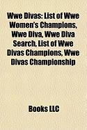 Wwe Divas: List of Wwe Women's Champions, Wwe Diva, Wwe Diva Search, List of Wwe Divas Champions, Wwe Divas Championship