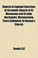Church of England Churches in Cornwall: Church of St Morwenna and St John the Baptist, Morwenstow, Truro Cathedral, St Buryan's Church