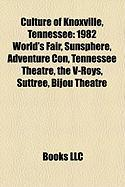 Culture of Knoxville, Tennessee: 1982 World's Fair, Sunsphere, Adventure Con, Tennessee Theatre, the V-Roys, Suttree, Bijou Theatre