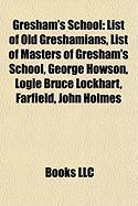 Gresham's School: List of Old Greshamians, List of Masters of Gresham's School, George Howson, Logie Bruce Lockhart, Farfield, John Holm