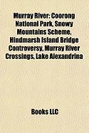 Murray River: Coorong National Park, Snowy Mountains Scheme, Hindmarsh Island Bridge Controversy, Murray River Crossings, Lake Alexa