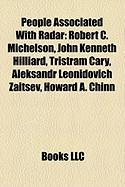 People Associated with Radar: Robert C. Michelson, John Kenneth Hilliard, Tristram Cary, Aleksandr Leonidovich Zaitsev, Howard A. Chinn