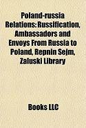 Poland-Russia Relations: Russification, Ambassadors and Envoys from Russia to Poland, Repnin Sejm, Za?uski Library