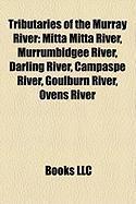 Tributaries of the Murray River: Mitta Mitta River, Murrumbidgee River, Darling River, Campaspe River, Goulburn River, Ovens River