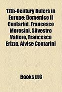 17th-Century Rulers in Europe: Domenico II Contarini, Francesco Morosini, Silvestro Valiero, Francesco Erizzo, Alvise Contarini