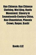 Han Chinese: Han Chinese Clothing, Wei Qing, Hanfu Movement, Slavery in Seventeenth-Century China, Han Chauvinism, Phoenix Crown, R