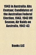 1943 in Australia: AHS Centaur, Candidates of the Australian Federal Election, 1943, 1943 Vfl Season, Air Raids on Australia, 1942-43