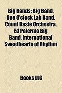 Big Bands: Big Band, One O'Clock Lab Band, Count Basie Orchestra, Ed Palermo Big Band, International Sweethearts of Rhythm