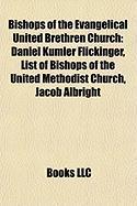 Bishops of the Evangelical United Brethren Church: Daniel Kumler Flickinger, List of Bishops of the United Methodist Church, Jacob Albright